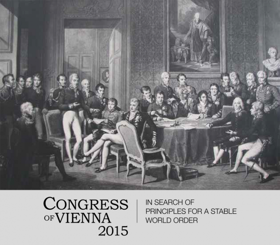 Congress of Vienna 2015 /n Briefing Notes In Search of Principles for a Stable World Order